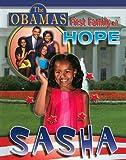 Sasha (Obamas: First Family of Hope (Hardcover))