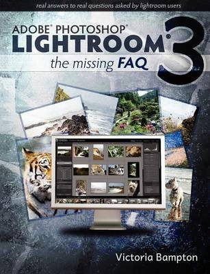 adobe-lightroom-3-the-missing-faq-real-answers-to-real-questions-asked-by-lightroom-users-by-author-victoria-bampton-published-on-july-2010