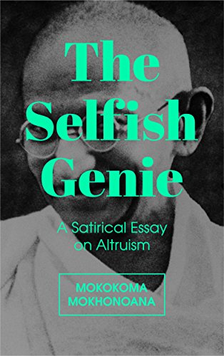 Proposal Essay Topics Examples The Selfish Genie A Satirical Essay On Altruism By Mokhonoana Mokokoma Buy Essay Papers Online also Example Of Essay Proposal Amazoncom The Selfish Genie A Satirical Essay On Altruism Ebook  Business Essays
