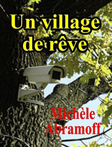 UN VILLAGE DE RÊVE  -  (Roman - enquête policière et suspense) (French Edition)