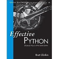 Effective Python: 59 Specific Ways to Write Better Python (Paperback)