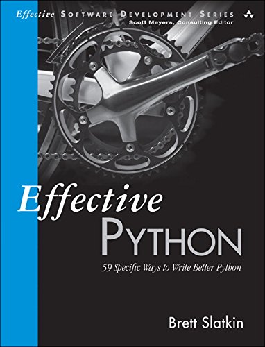 Effective Python: 59 Specific Ways to Write Better Python (Effective Software Development)