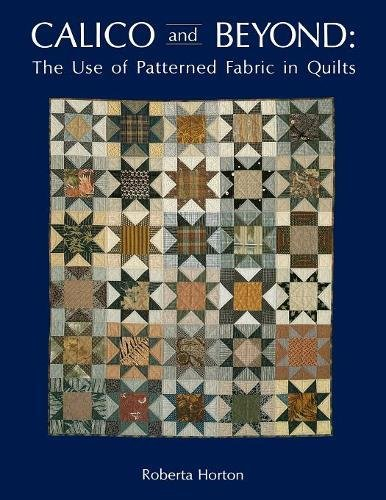 Calico and Beyond: The Use of Patterned Fabric in Quilts