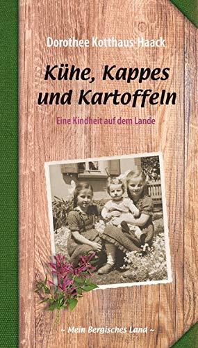 Kühe, Kappes und Kartoffeln: Eine Kindheit auf dem Lande (Mein Bergisches Land)