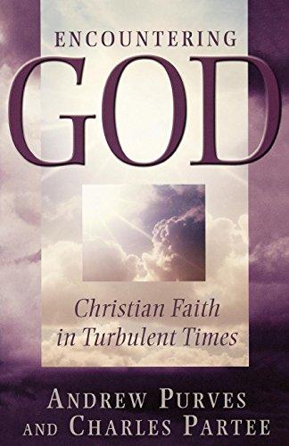 Encountering God: Christian Faith in Turbulent Times