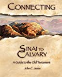Connecting Sinai to Calvary, John C. Jeske, 0810016532