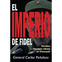 El imperio de Fidel (Spanish Edition)