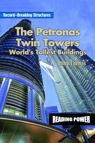 The Petronas Twin Towers: World's Tallest Building (Record-breaking ()