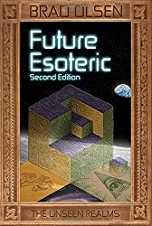 Future Esoteric: The Unseen Realms (The Esoteric Series)