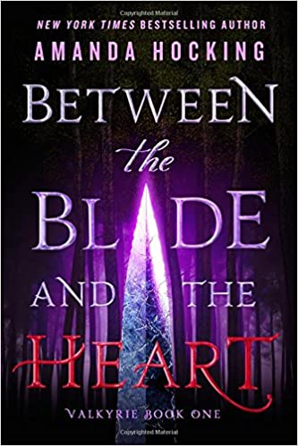 Amazon com: Between the Blade and the Heart: Valkyrie Book
