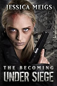 The Becoming: Under Siege (Book 4) (The Becoming Series) by [Meigs, Jessica]
