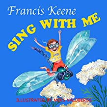 Children's book: Sing With Me: Beautifully illustrated rhyming children's picture book - beginner readers - ages 2-6 - bedtime story - (Sleepy Time Beginner Readers 1)