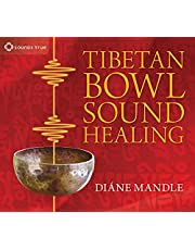 Tibetan Bowl Sound Healing: Natural Therapeutic Sound for Attuning to Stillness