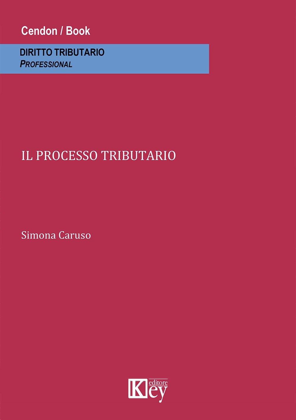Il processo tributario Copertina flessibile – 1 dic 2014 Simona Caruso Key Editore 8896791677 Italia