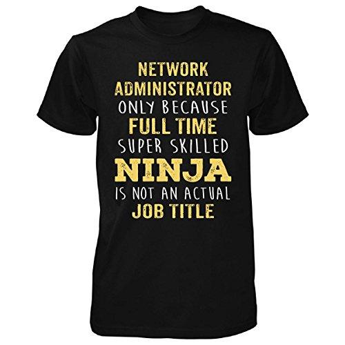 Best Gift Idea For A Ninja Network Administrator - Unisex Tshirt