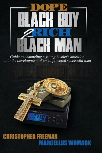 Dope Embargo Boy 2 Rich Black Man: Guide to channeling a young hustler's ambition into the development of an empowered successful man