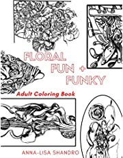 Floral, Fun + Funky Adult Coloring Book