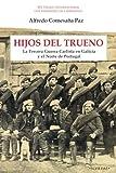 img - for Hijos del trueno: La tercera guerra carlista en Galicia y el norte de Portugal (Colecci n Luis Hernando de Larramendi. Historia del carlismo) (Volume 1) (Spanish Edition) book / textbook / text book