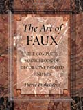 faux painting techniques The Art of Faux: The Complete Sourcebook of Decorative Painted Finishes (Crafts Highlights)