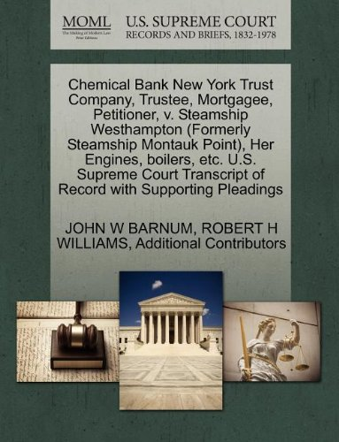 Chemical Bank New York Trust Company  Trustee  Mortgagee  Petitioner  V  Steamship Westhampton  Formerly Steamship Montauk Point   Her Engines      Of Record With Supporting Pleadings