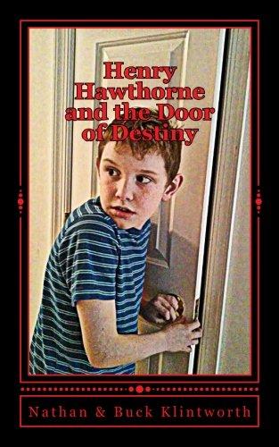 Henry Hawthorne and the Door of Destiny (Volume 1) pdf