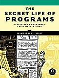 The Secret Life of Programs: Understand Computers