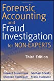 Forensic Accounting and Fraud Investigation for Non-Experts, Stephen Pedneault and Michael Sheetz, 0470879599