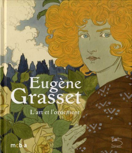 Eug??ne Grasset 1845-1917 : L'art et l'ornement by Catherine Lepdor (2011-03-24)