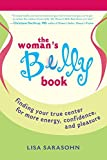 img - for The Woman's Belly Book: Finding Your True Center for More Energy, Confidence, and Pleasure book / textbook / text book