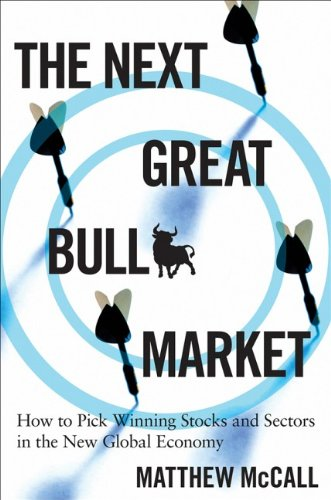 The Next Great Bull Market: How To Pick Winning Stocks and Sectors in the New Global Economy (Best Sector In Stock Market)