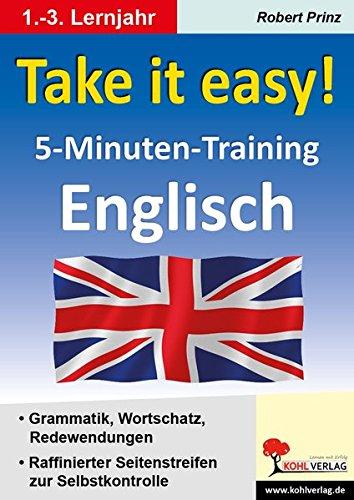 Take ist easy! - 5-Minuten-Training Englisch