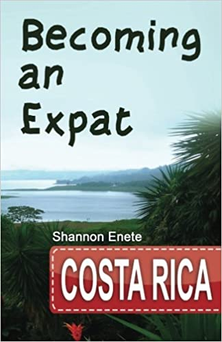 Becoming an Expat Costa Rica 2nd Edition