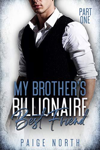 My Brother's Billionaire Best Friend (Part One)