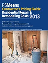 RSMeans Contractor's Pricing Guide: Residential Repair & Remodeling 2013 (Means Contractor's Pricing Guide: Residential & Remodeling Costs)