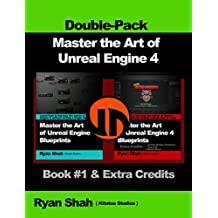 Master the Art of Unreal Engine 4 - Blueprints - Double Pack #1: Book #1 and Extra Credits: HUD, Blueprint Basics, Variables, Unreal Motion Graphics and more!