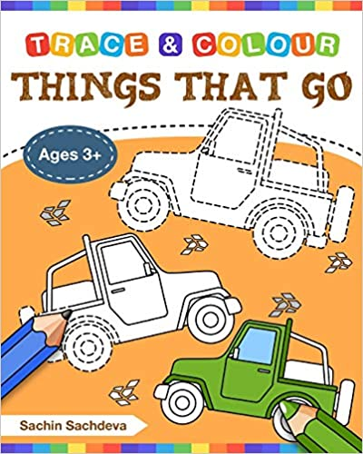 Things That Go (Trace And Colour): Tracing And Coloring Book Of Cars,  Monster Truck, Garbage Truck, Bus, Trucks, Planes, Trains And More!:  Sachdeva, Sachin: 9781723420689: Amazon.com: Books