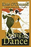 Dying To Dance: A Maddie Fitzpatrick Dance Mystery