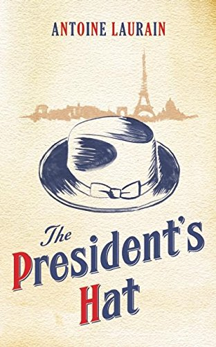 The President's Hat by Antonine Laurain