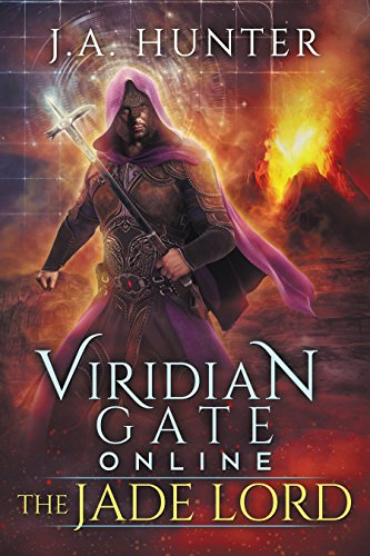 Viridian Gate Online: The Jade Lord: A litRPG Adventure (The Viridian Gate Archives Book 3)