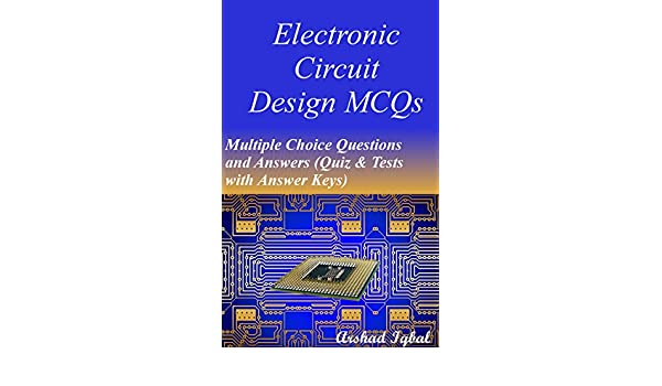 Electronic Circuit Design MCQs: Multiple Choice Questions