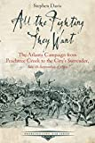 All the Fighting They Want: The Atlanta Campaign from Peachtree Creek to the City's Surrender, July 18-September 2, 1864 (Emerging Civil War Series)