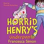 Horrid Henry's Underpants | Francesca Simon