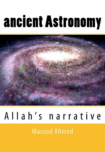 Ancient astronomy allahs narrative kindle edition by masood ahmed ancient astronomy allahs narrative by ahmed masood fandeluxe Images