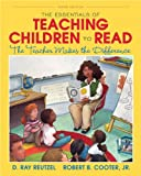 img - for The Essentials of Teaching Children to Read: The Teacher Makes the Difference (3rd Edition) book / textbook / text book