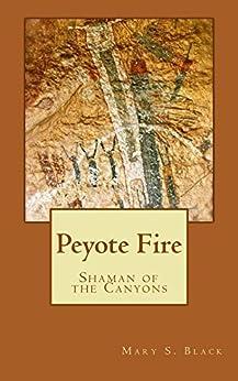 Peyote Fire by [Black, Mary]