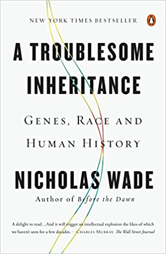 Amazon com: A Troublesome Inheritance: Genes, Race and Human