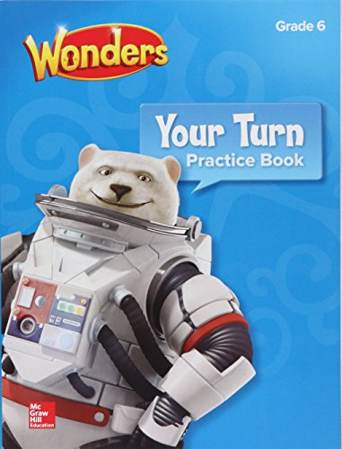 Wonders, Your Turn Practice Book, Grade 6 (ELEMENTARY CORE READING)