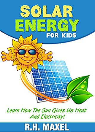 Solar Energy For Kids Learn How The Sun Gives