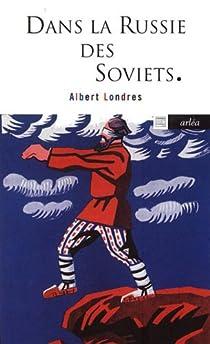 Dans la Russie des Soviets par Londres