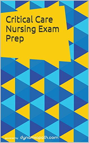 ccrn simulated practice exam practice test for the adult critical care nurse exam